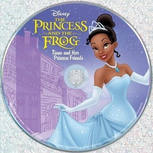 The Princess And The Frog: Tiana And Her Princess Friends album cover
