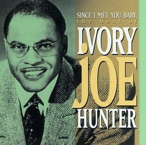 Since I Met You Baby: The Best Of Ivory Joe Hunter album cover