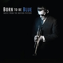 Born To Be Blue (Music Fr... album cover
