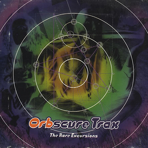Orbscure Trax: The Rare Excursions  album cover