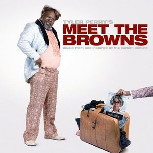 Tyler Perry's Meet The Browns (Music From And Inspired By The Motion Picture) album cover