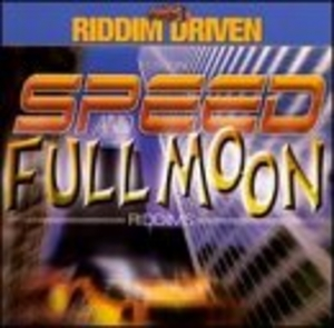 Riddim Driven: Speed & Fullmoon album cover