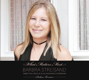 What Matters Most: Barbra Streisand Sings The Lyrics Of Alan And Marilyn Bergman (Deluxe Edition) album cover