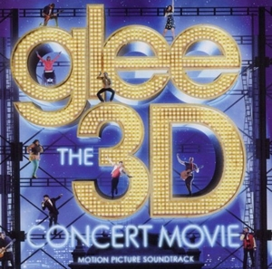 Glee: The 3D Concert Movie (Motion Picture Soundtrack) album cover