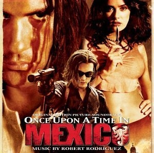 Once Upon A Time In Mexico: Original Motion Picture Soundtrack album cover