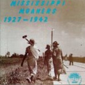 Mississippi Moaners: 1927-1942 album cover