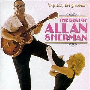 My Son, The Greatest: The Best Of Allan Sherman album cover