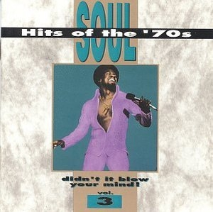 Soul Hits Of The '70s: Didn't It Blow Your Mind!, Vol.3 album cover