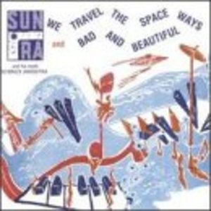 We Travel The Spaceways and Bad And Beautiful album cover