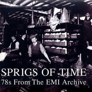 Sprigs Of Time: 78s From The EMI Archive album cover