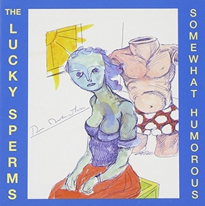 The Lucky Sperms: Somewhat Humorous album cover