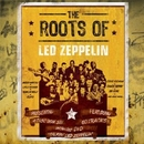The Roots Of Led Zeppelin... album cover