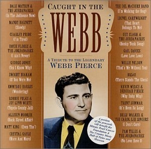 Caught In The Webb: A Tribute To The Legendary Webb Pierce album cover
