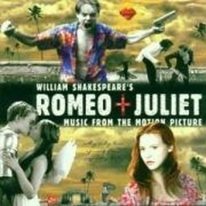 William Shakespeare's Romeo + Juliet: Music From The Motion Picture album cover