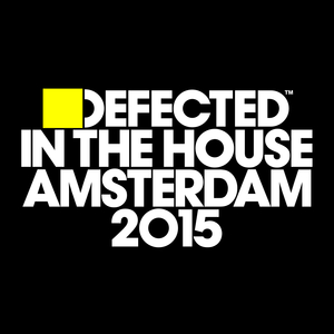 Defected In The House Amsterdam 2015 album cover