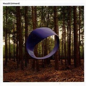 Warp20 (Unheard) album cover