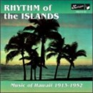 Rhythm Of The Islands: Music Of Hawaii 1913-1952 album cover