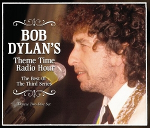 Bob Dylan's Theme Time Radio Hour: The Best Of The Third Series album cover