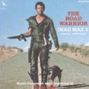 The Road Warrior (Mad Max 2): Original Motion Picture Soundtrack album cover