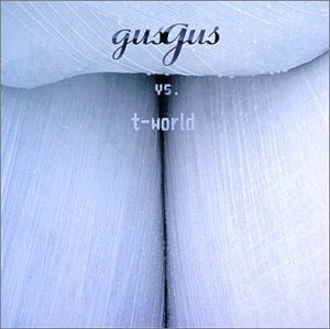 Gus Gus Vs. T-World album cover