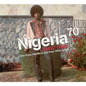 Nigeria 70: Sweet Times album cover