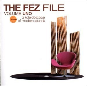 The Fez File Vol.1-A Kaleidoscope Of Modern Sounds album cover
