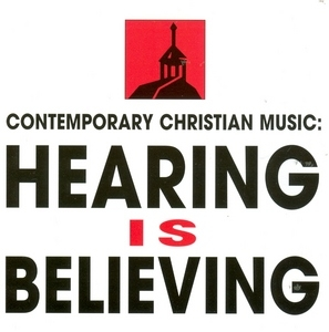 Contemporary Christian Music: Hearing Is Believing album cover