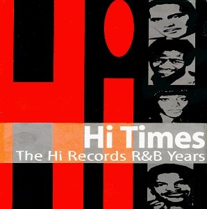 Hi Times: The Hi Records R&B Years album cover