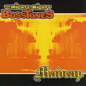 The Mighty Mighty Bosstones-Madcap album cover