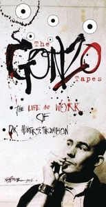The Gonzo Tapes: The Life And Work Of Dr. Hunter S. Thompson album cover