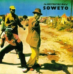 The Indestructible Beat Of Soweto album cover