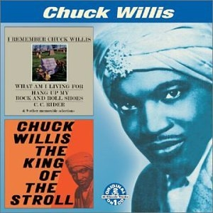 I Remember Chuck Willis~ The King Of The Stroll album cover