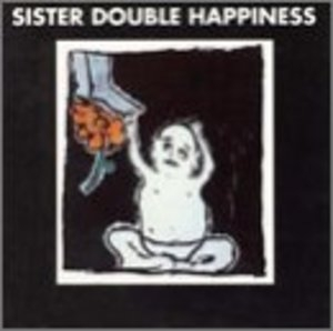 Sister Double Happiness album cover