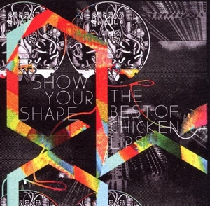 Show Your Shape: The Best Of Chicken Lips album cover