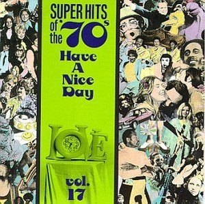 Super Hits of the '70s: Have a Nice Day, Vol.17 album cover