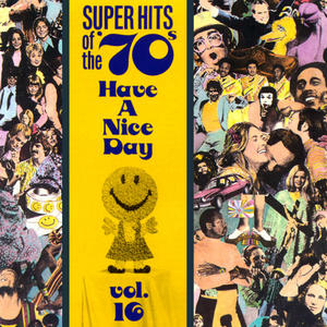 Super Hits of the '70s: Have a Nice Day, Vol.16 album cover