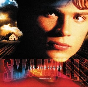 Smallville: Soundtrack (The Talon Mix) album cover