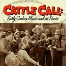 Cattle Call: Early Cowboy... album cover