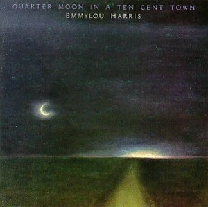 Quarter Moon In A Ten Cent Town album cover