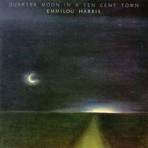 Quarter Moon In A Ten Cent Town album cover