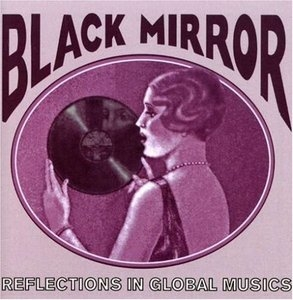 Black Mirror: Reflections In Global Musics 1918-1955 album cover