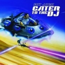 Cater To The DJ album cover