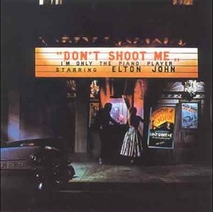 Don't Shoot Me I'm Only The Piano Player album cover