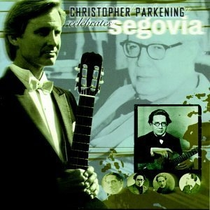 Christopher Parkening Celebrates Segovia album cover