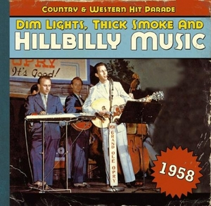 Dim Lights, Thick Smoke & Hillbilly Music: Country & Western Hit Parade 1958 album cover