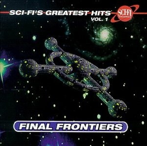 Sci-Fi's Greatest Hits, Vol. 1: Final Frontiers album cover