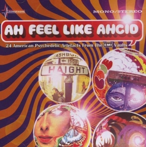 Ah Feel Like Ahcid: 24 American Psychedelic Artefacts From The EMI Vaults album cover