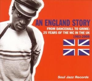 An England Story: From Dancehall To Grime 25 Years Of The MC In The UK album cover