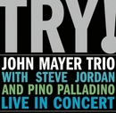 Try! John Mayer Trio Live... album cover