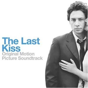 The Last Kiss: Original Motion Picture Soundtrack album cover